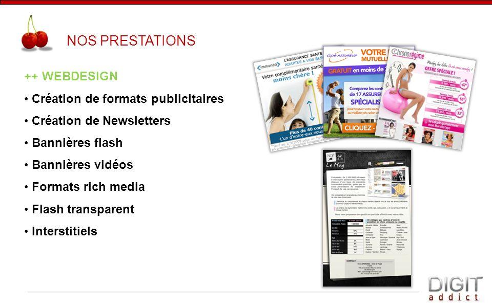 ++ WEBDESIGN Création de formats publicitaires Création de Newsletters Bannières flash Bannières vidéos Formats rich media Flash transparent Interstit