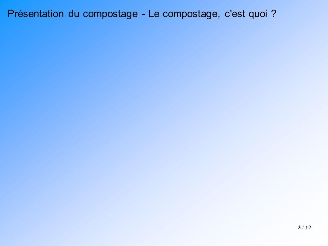 3 / 12 Présentation du compostage - Le compostage, c'est quoi ?