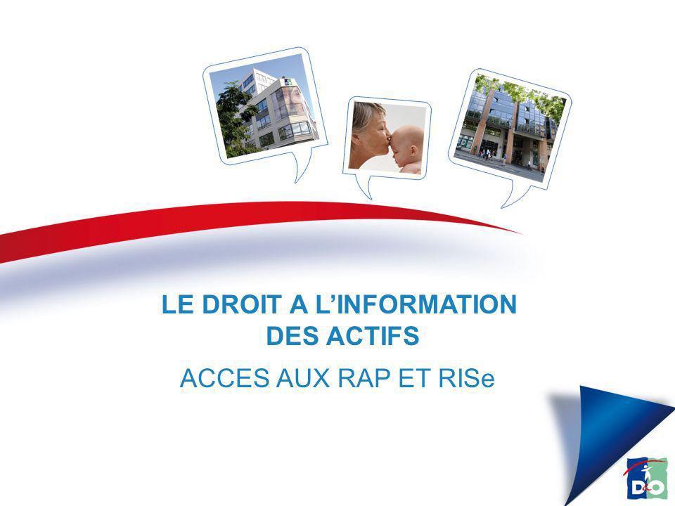 LE DROIT A LINFORMATION DES ACTIFS ACCES AUX RAP ET RISe