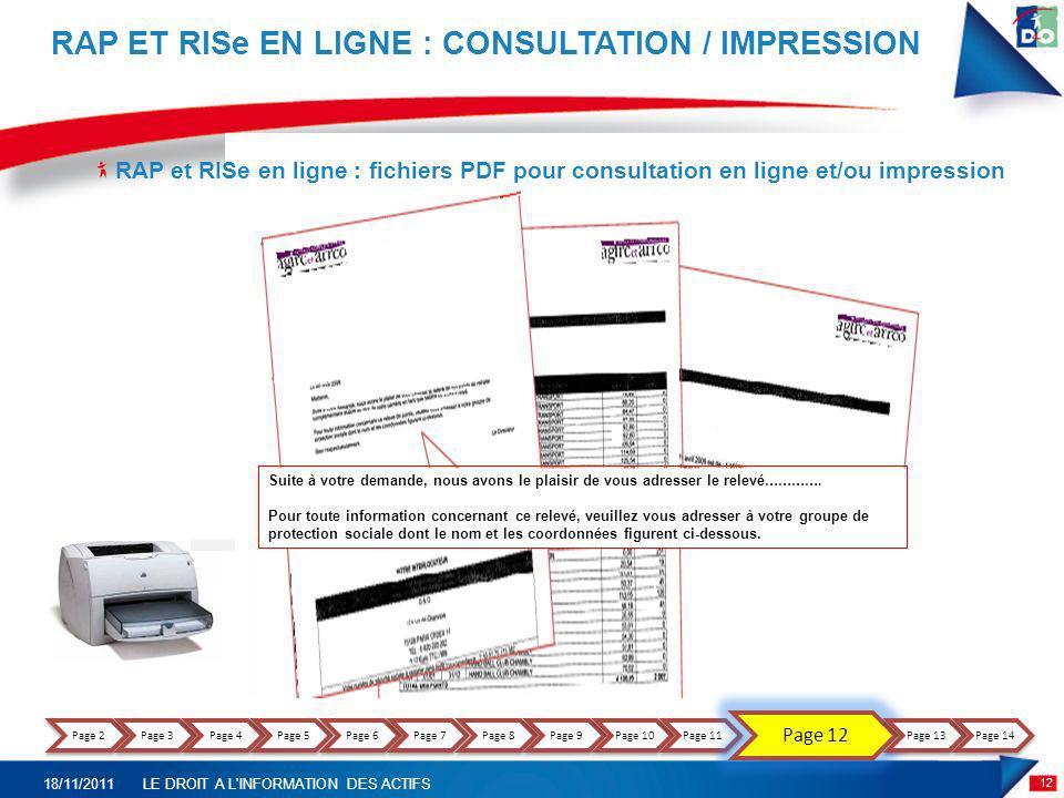 RAP ET RISe EN LIGNE : CONSULTATION / IMPRESSION 12 18/11/2011LE DROIT A L'INFORMATION DES ACTIFS Suite à votre demande, nous avons le plaisir de vous