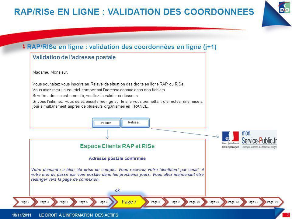 RAP/RISe en ligne : validation des coordonnées en ligne (j+1) RAP/RISe EN LIGNE : VALIDATION DES COORDONNEES Validation de ladresse postale Madame, Mo