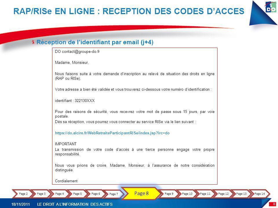 Réception de lidentifiant par email (j+4) RAP/RISe EN LIGNE : RECEPTION DES CODES DACCES DO contact@groupe-do.fr Madame, Monsieur, Nous faisons suite