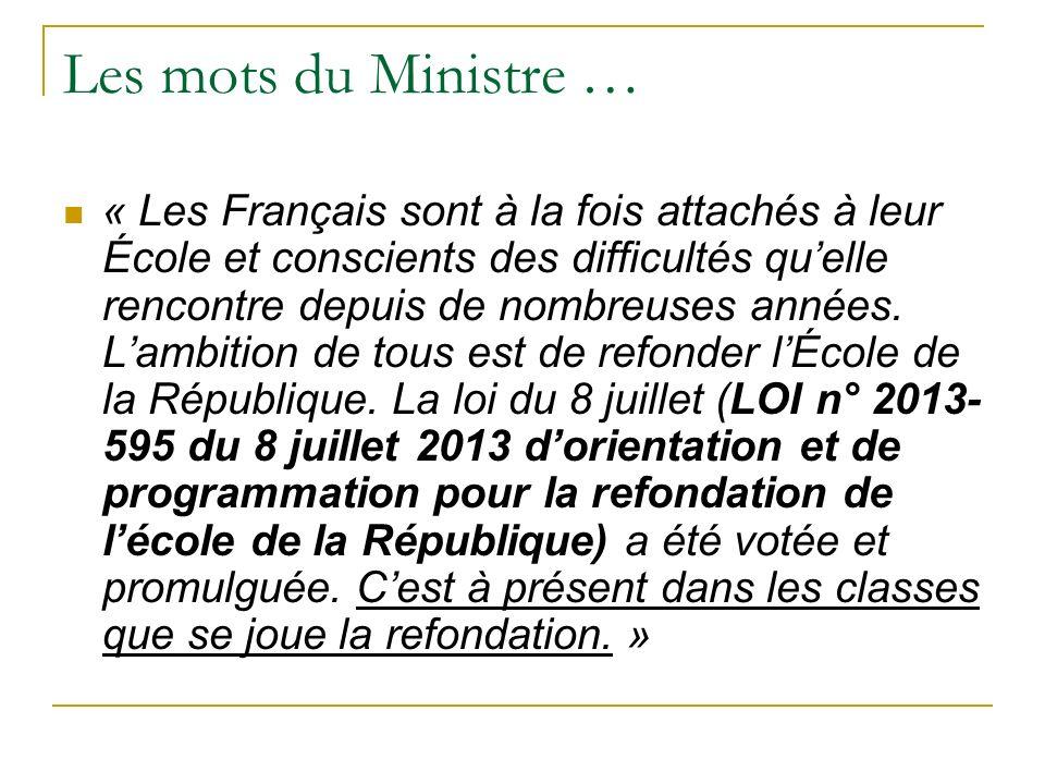 Les mots du Ministre … « Les Français sont à la fois attachés à leur École et conscients des difficultés quelle rencontre depuis de nombreuses années.