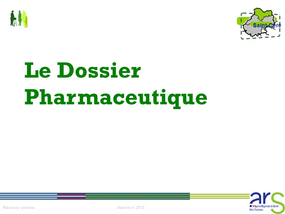 13 Réunions cantons Mars-Avril 2013 Saint-Céré Le Dossier Pharmaceutique