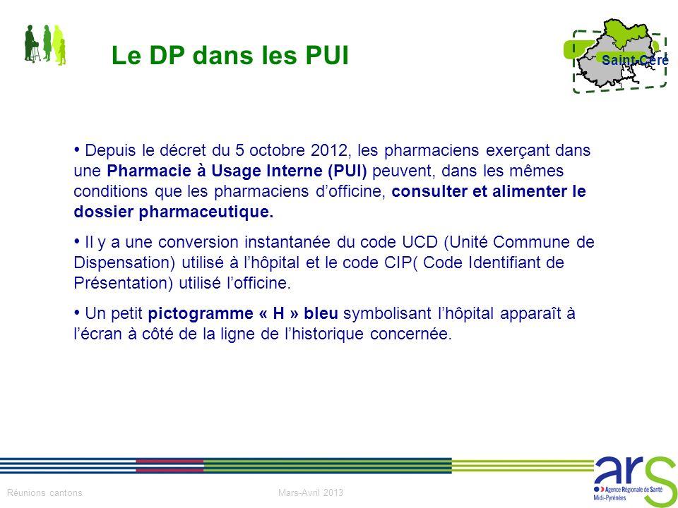 17 Réunions cantons Mars-Avril 2013 Saint-Céré Le DP dans les PUI Depuis le décret du 5 octobre 2012, les pharmaciens exerçant dans une Pharmacie à Us