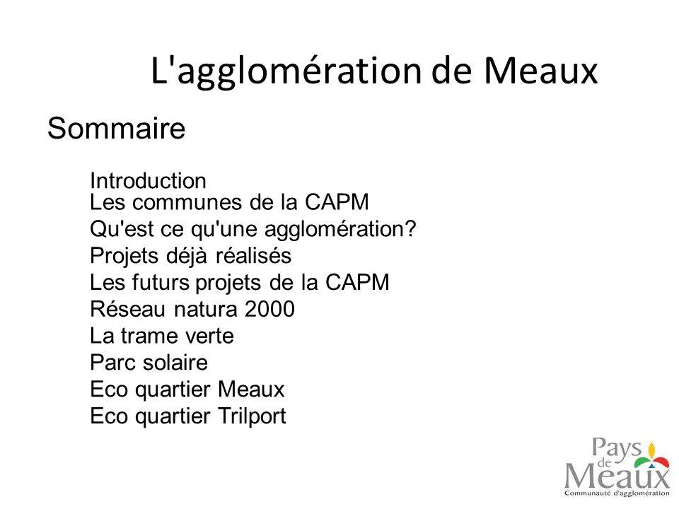 La communauté de lagglomération du pays de Meaux (CAPM) est impliquée dans de nombreux projets.
