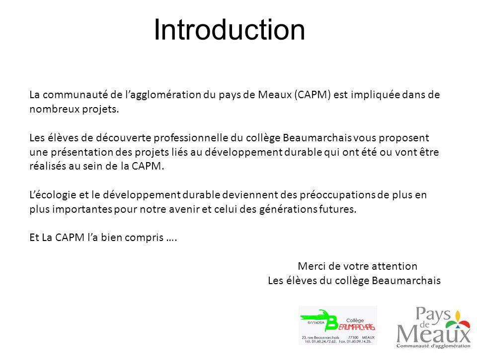 La communauté de lagglomération du pays de Meaux (CAPM) est impliquée dans de nombreux projets. Les élèves de découverte professionnelle du collège Be