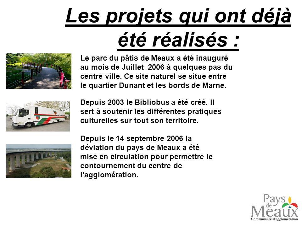 Les projets qui ont déjà été réalisés : Le parc du pâtis de Meaux a été inauguré au mois de Juillet 2006 à quelques pas du centre ville. Ce site natur