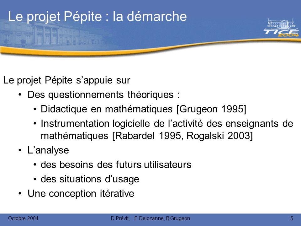 Octobre 2004D Prévit, E Delozanne, B Grugeon16 Le logiciel Pépite : cycle N° 2 P ÉPI T EST P ÉPI P ROFIL Analyse transversale Utilisateurs: Elèves Professeurs, Chercheurs Elèves .