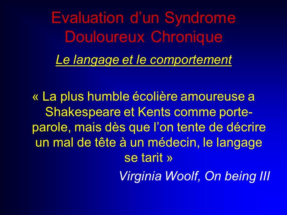 Evaluation dun Syndrome Douloureux Chronique Le langage et le comportement « La plus humble écolière amoureuse a Shakespeare et Kents comme porte- par