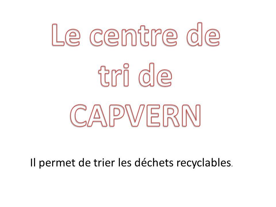Il permet de trier les déchets recyclables.