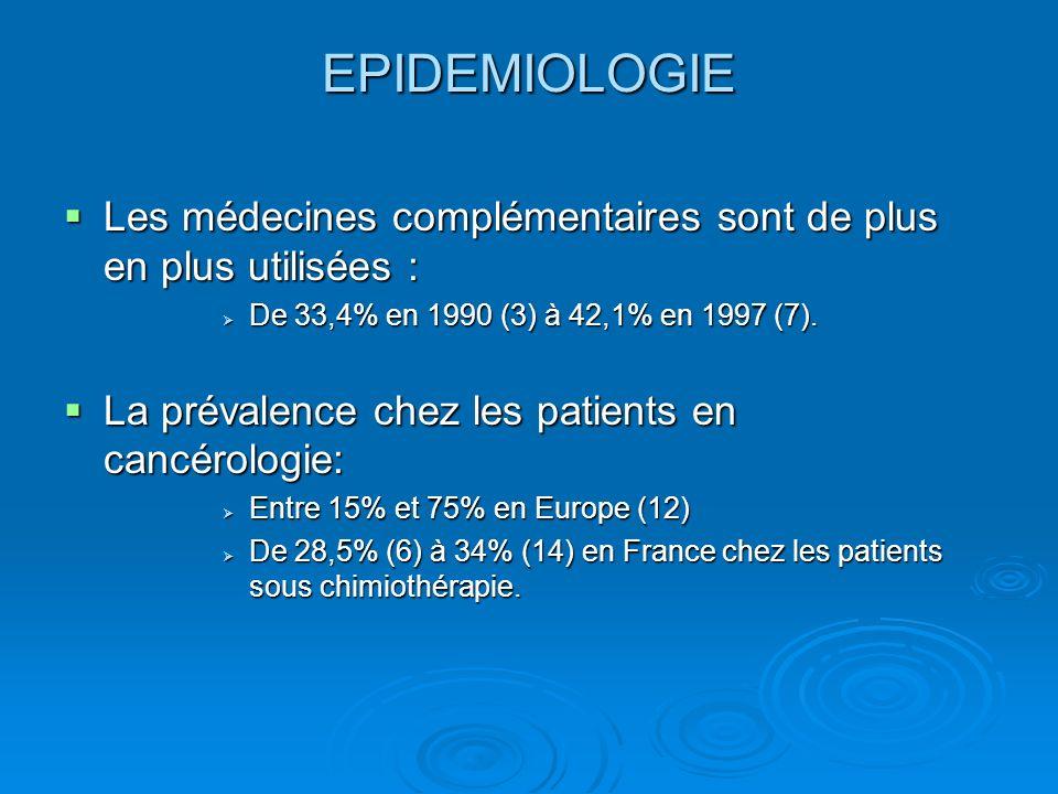 EPIDEMIOLOGIE Les médecines complémentaires sont de plus en plus utilisées : Les médecines complémentaires sont de plus en plus utilisées : De 33,4% e