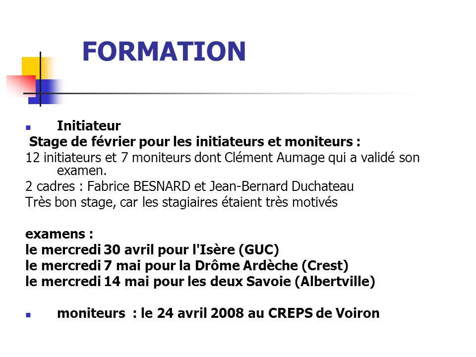 FORMATION Initiateur Stage de février pour les initiateurs et moniteurs : 12 initiateurs et 7 moniteurs dont Clément Aumage qui a validé son examen. 2