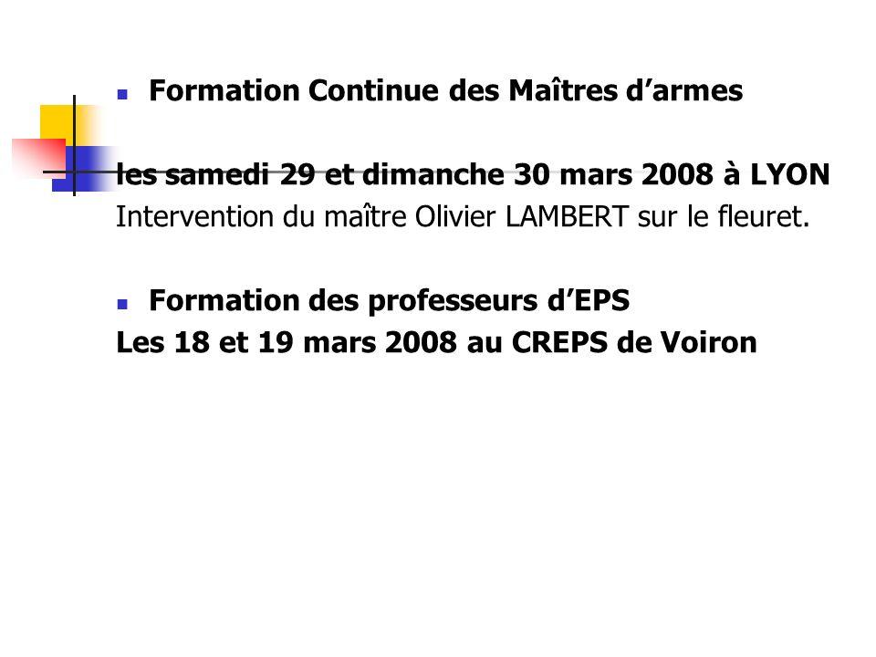 Formation Continue des Maîtres darmes les samedi 29 et dimanche 30 mars 2008 à LYON Intervention du maître Olivier LAMBERT sur le fleuret. Formation d