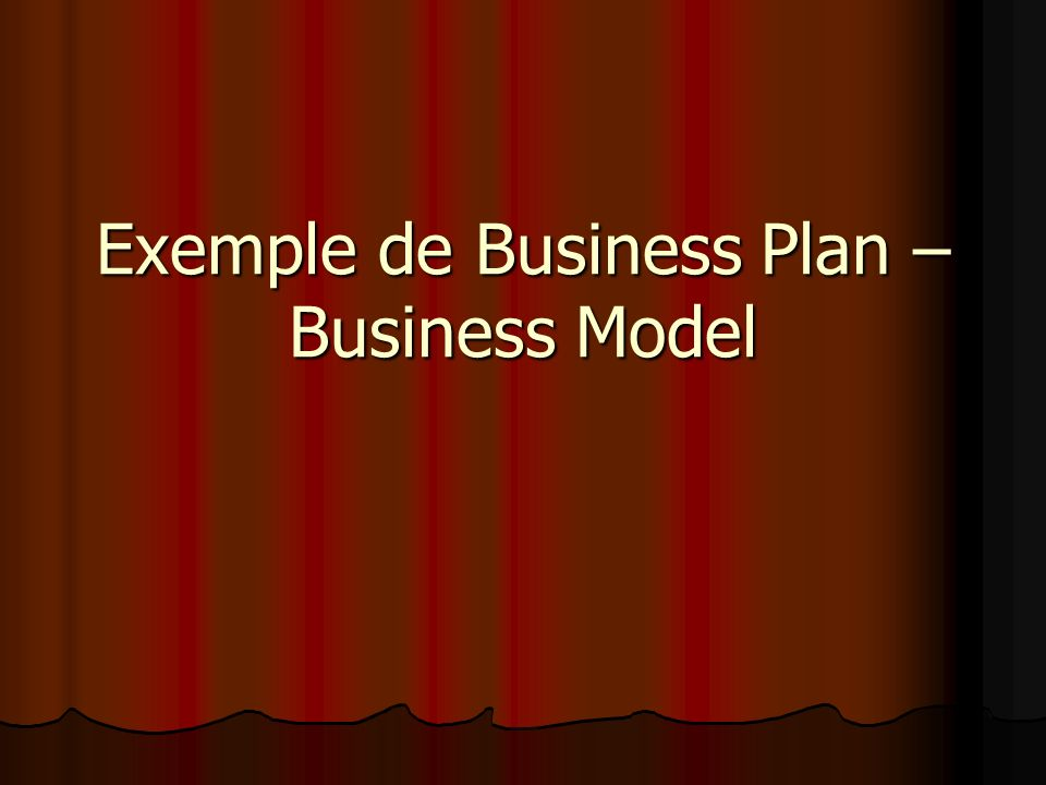 Exemple de Business Plan – Business Model
