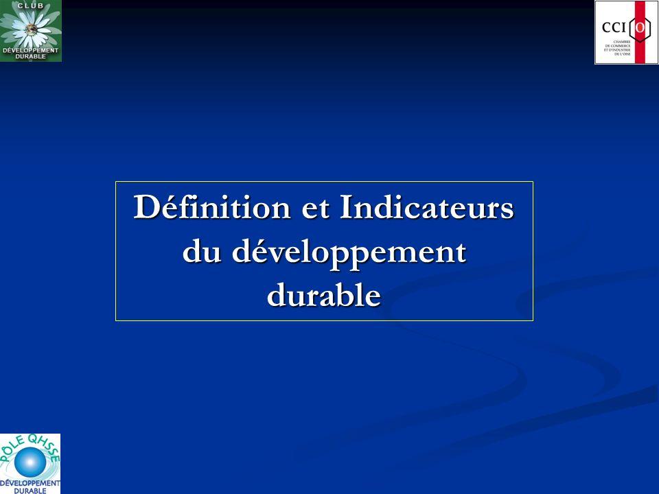 Définition du développement durable « un développement qui répond aux besoins du présent sans compromettre la capacité des générations futures à répondre aux leurs.