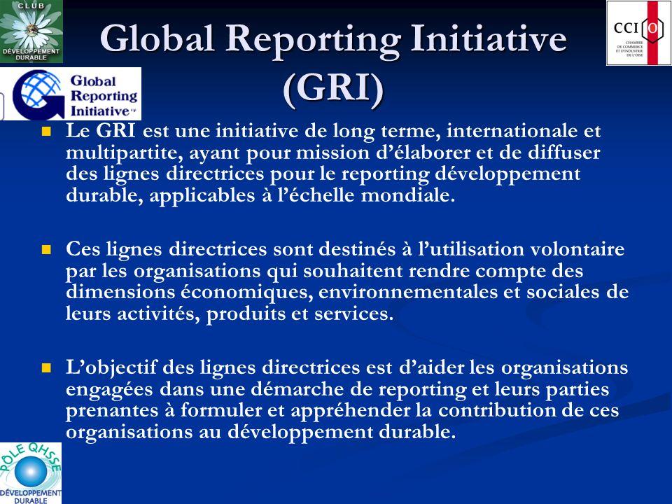 Le GRI est une initiative de long terme, internationale et multipartite, ayant pour mission délaborer et de diffuser des lignes directrices pour le re