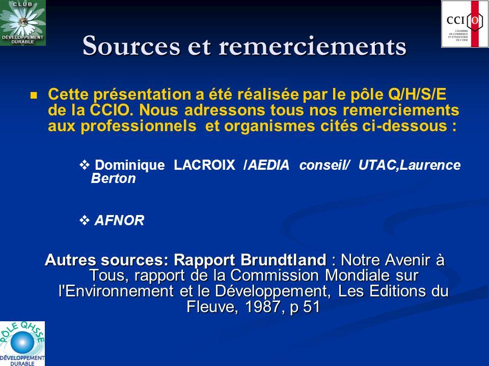 Sources et remerciements Cette présentation a été réalisée par le pôle Q/H/S/E de la CCIO. Nous adressons tous nos remerciements aux professionnels et