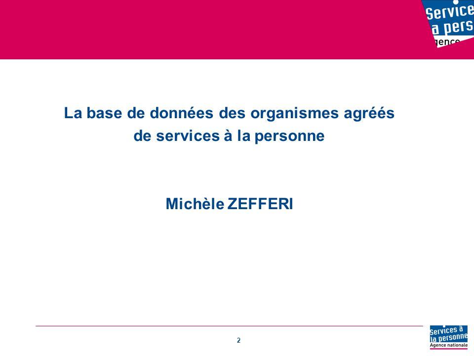 2 La base de données des organismes agréés de services à la personne Michèle ZEFFERI