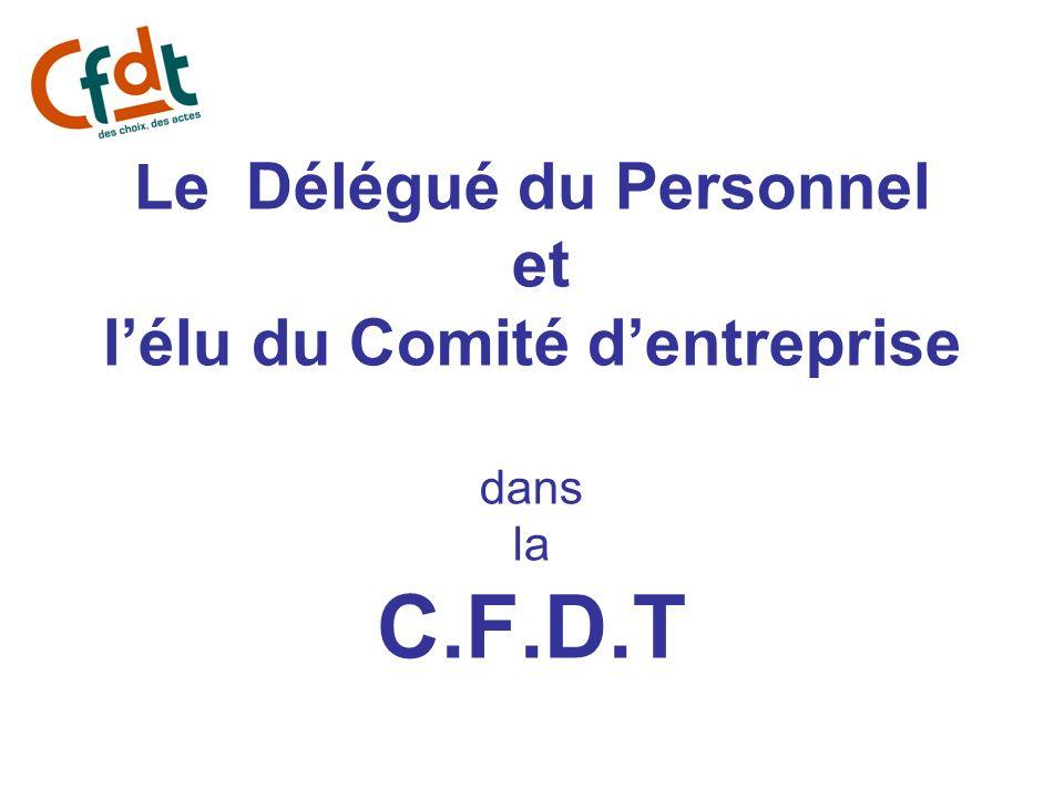 Le Délégué du Personnel et lélu du Comité dentreprise dans la C.F.D.T