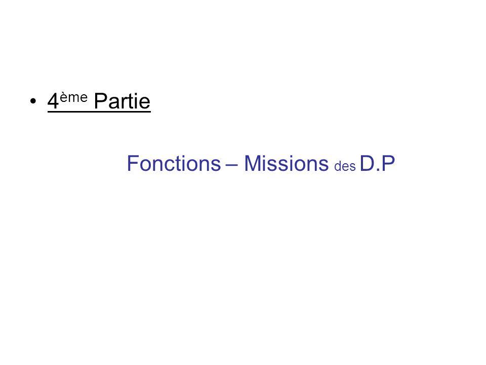 4 ème Partie Fonctions – Missions des D.P