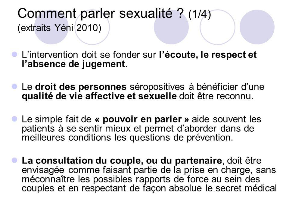 Comment parler sexualité ? (1/4) (extraits Yéni 2010) Lintervention doit se fonder sur lécoute, le respect et labsence de jugement. Le droit des perso