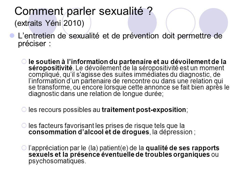 Comment parler sexualité ? (extraits Yéni 2010) Lentretien de sexualité et de prévention doit permettre de préciser : le soutien à linformation du par