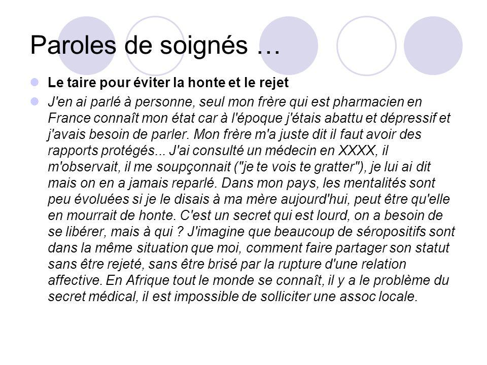 Paroles de soignés … Le taire pour éviter la honte et le rejet J'en ai parlé à personne, seul mon frère qui est pharmacien en France connaît mon état