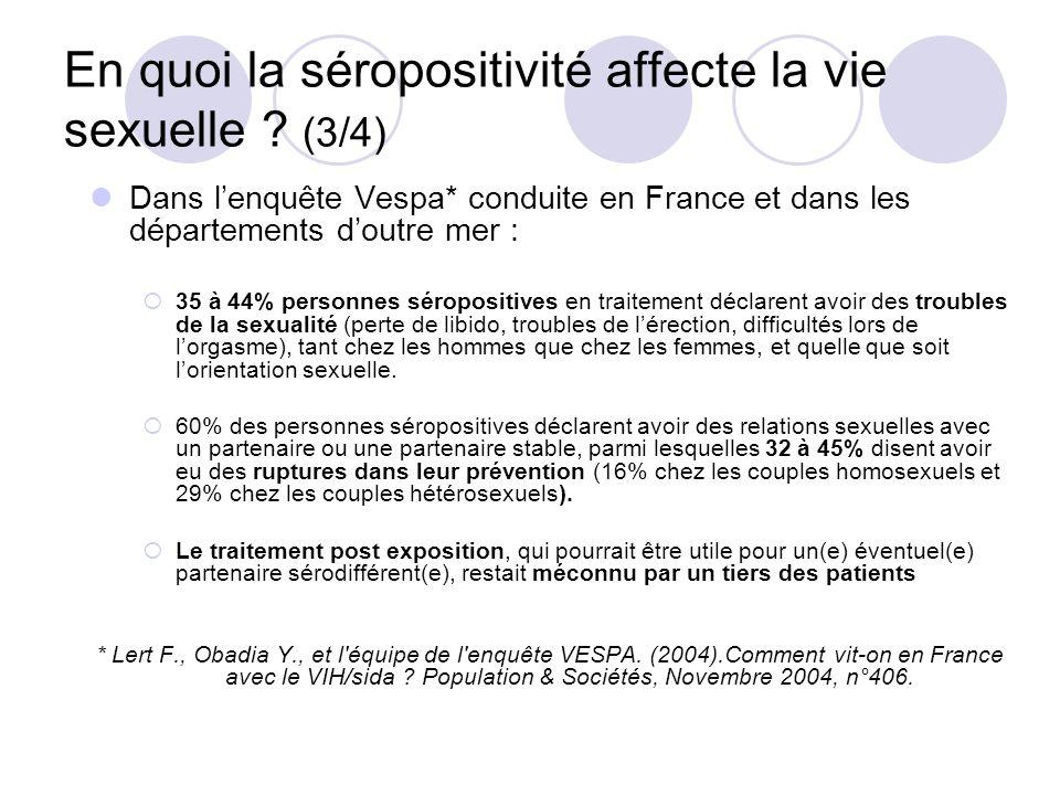 En quoi la séropositivité affecte la vie sexuelle ? (3/4) Dans lenquête Vespa* conduite en France et dans les départements doutre mer : 35 à 44% perso