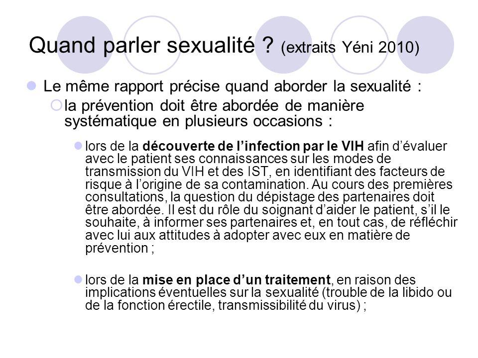 Quand parler sexualité ? (extraits Yéni 2010) Le même rapport précise quand aborder la sexualité : la prévention doit être abordée de manière systémat