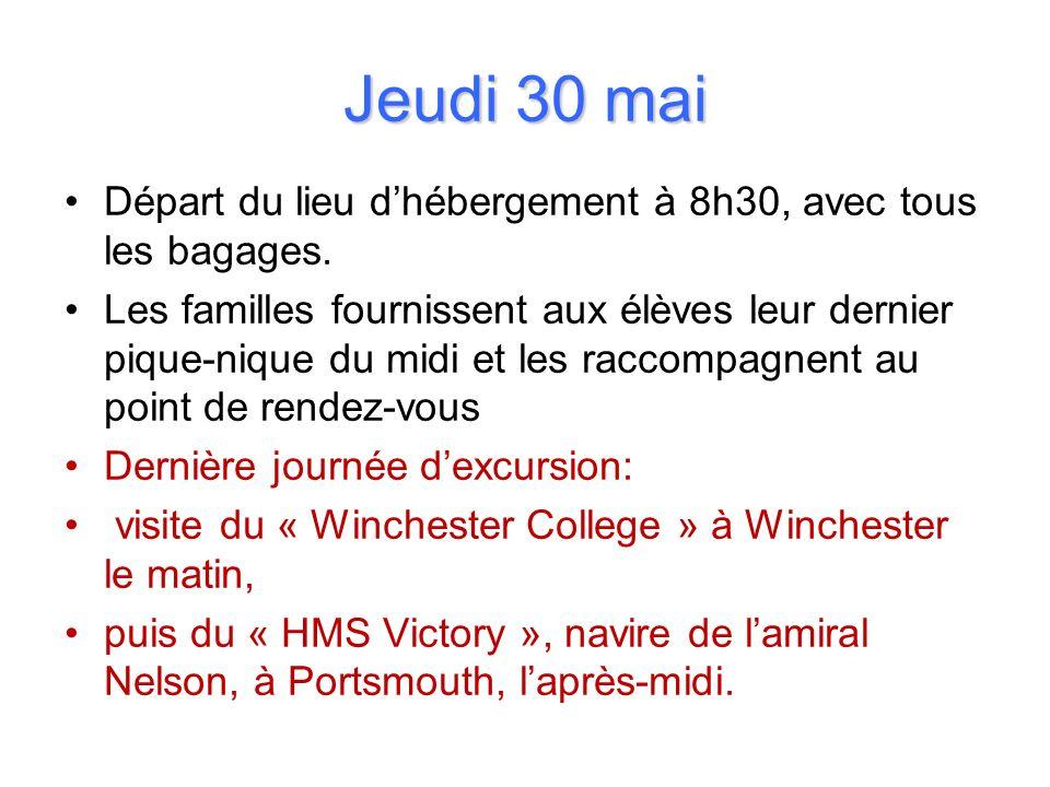 Jeudi 30 mai Départ du lieu dhébergement à 8h30, avec tous les bagages. Les familles fournissent aux élèves leur dernier pique-nique du midi et les ra