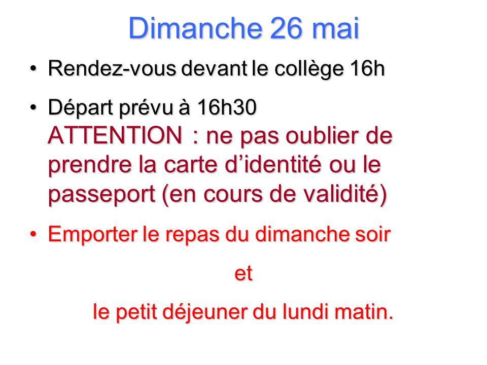 Dimanche 26 mai Rendez-vous devant le collège 16hRendez-vous devant le collège 16h Départ prévu à 16h30 ATTENTION : ne pas oublier de prendre la carte