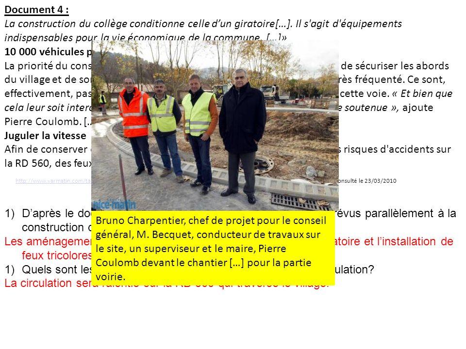 Document 4 : La construction du collège conditionne celle dun giratoire[…]. Il s'agit d'équipements indispensables pour la vie économique de la commun