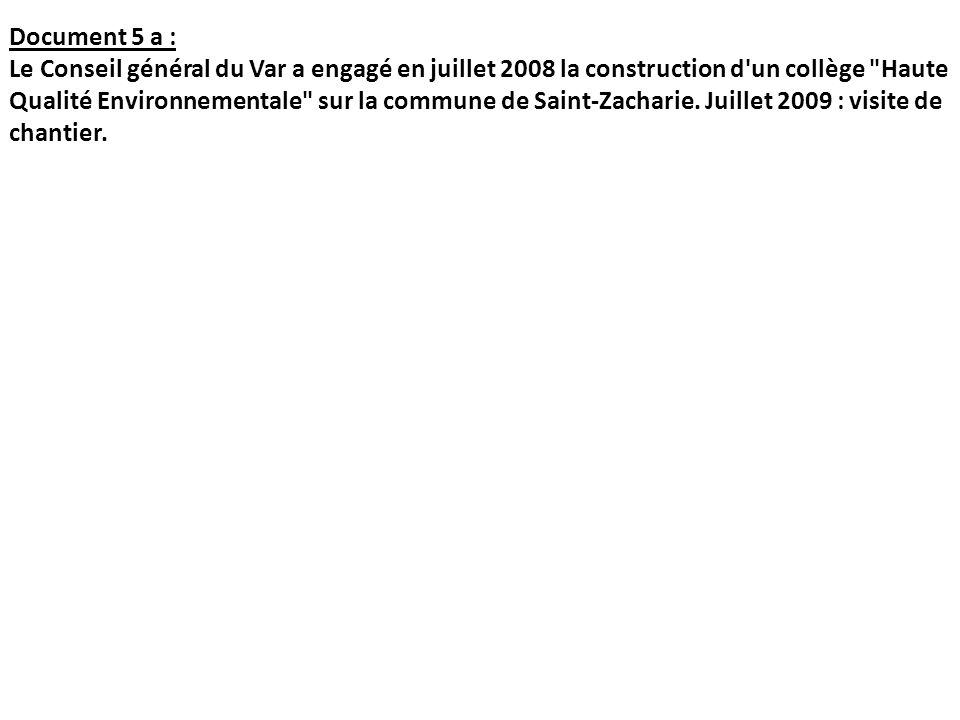 Document 5 a : Le Conseil général du Var a engagé en juillet 2008 la construction d'un collège