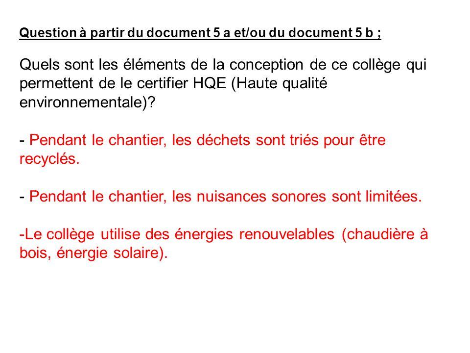 Question à partir du document 5 a et/ou du document 5 b ; Quels sont les éléments de la conception de ce collège qui permettent de le certifier HQE (H
