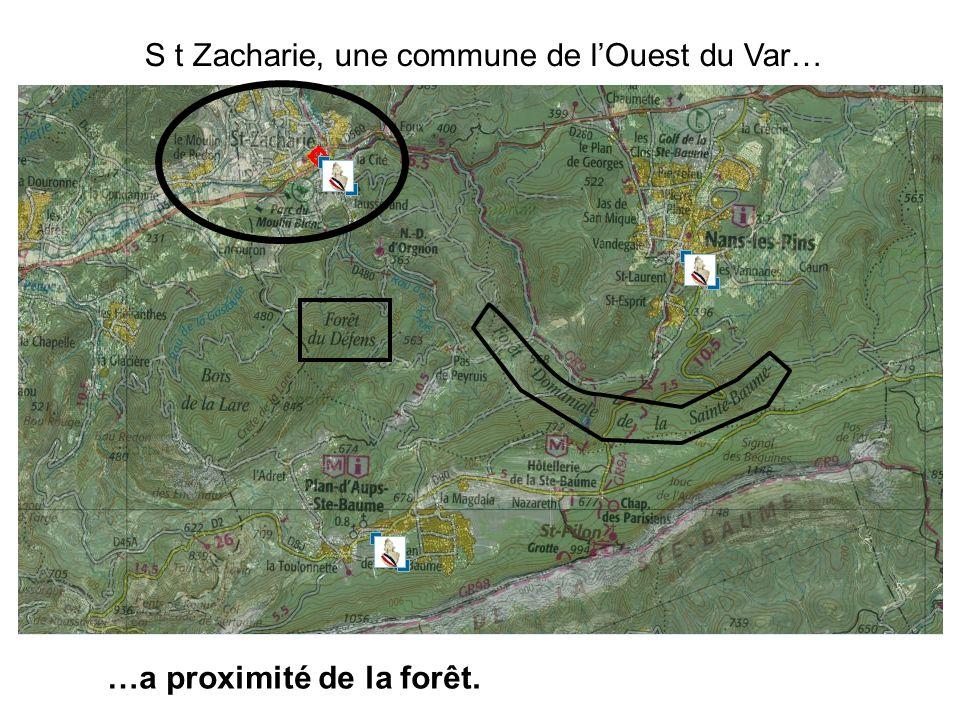 S t Zacharie, une commune de lOuest du Var… …a proximité de la forêt.