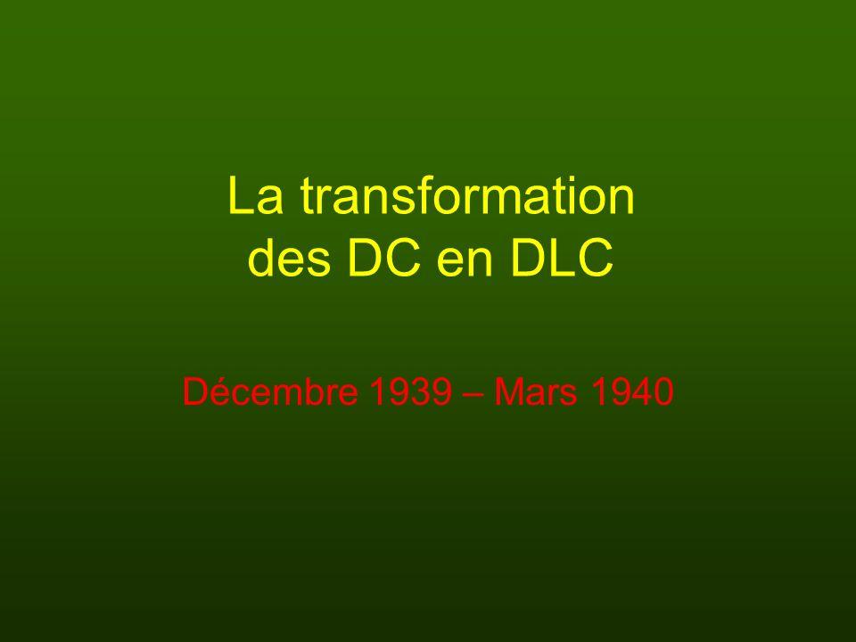 La transformation des DC en DLC Décembre 1939 – Mars 1940