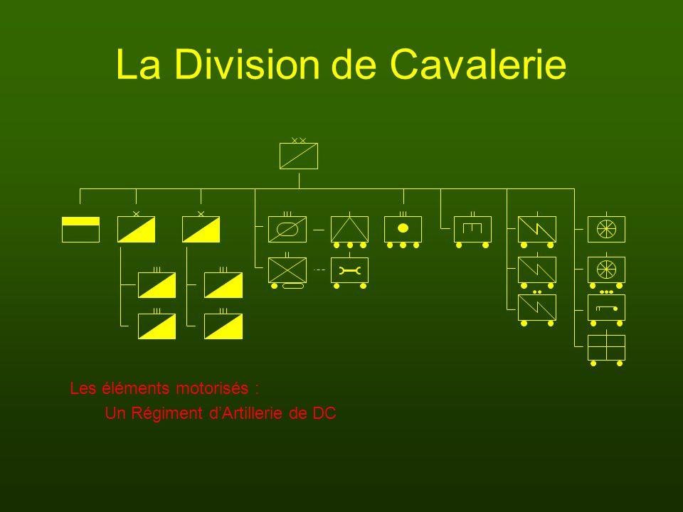 La Division de Cavalerie Un Régiment dArtillerie de DC Les éléments motorisés :