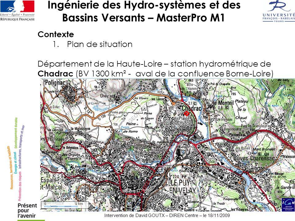 Ingénierie des Hydro-systèmes et des Bassins Versants – MasterPro M1 Intervention de David GOUTX – DIREN Centre – le 18/11/2009 Contexte 1.Plan de sit