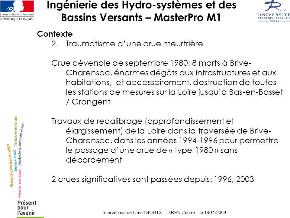 Ingénierie des Hydro-systèmes et des Bassins Versants – MasterPro M1 Intervention de David GOUTX – DIREN Centre – le 18/11/2009 Contexte 2.Traumatisme