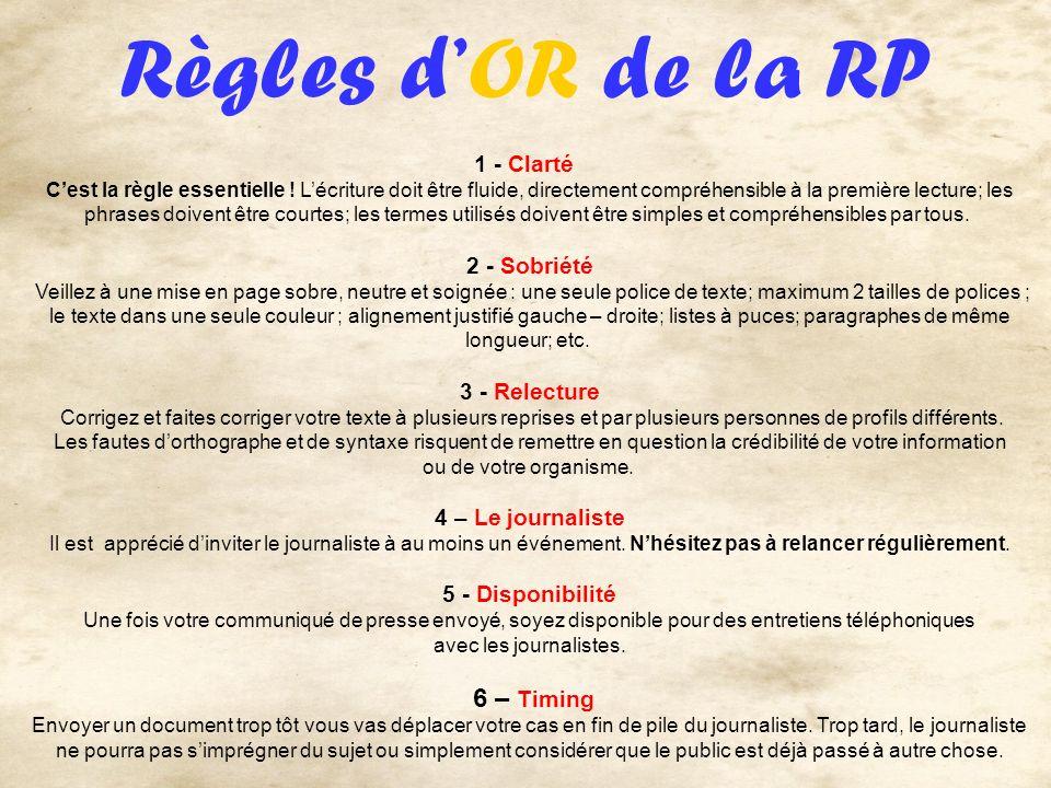 Règles dOR de la RP 1 - Clarté Cest la règle essentielle ! Lécriture doit être fluide, directement compréhensible à la première lecture; les phrases d