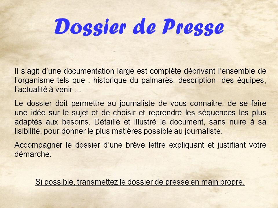 Dossier de Presse Il sagit dune documentation large est complète décrivant lensemble de lorganisme tels que : historique du palmarès, description des