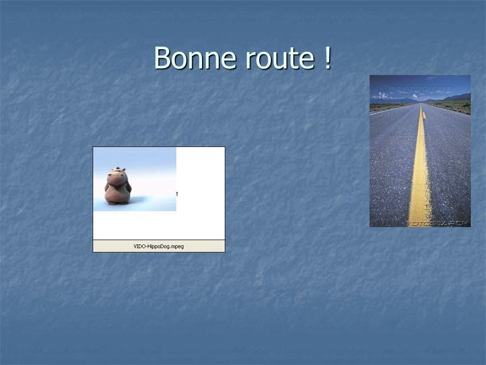 Bonne route !