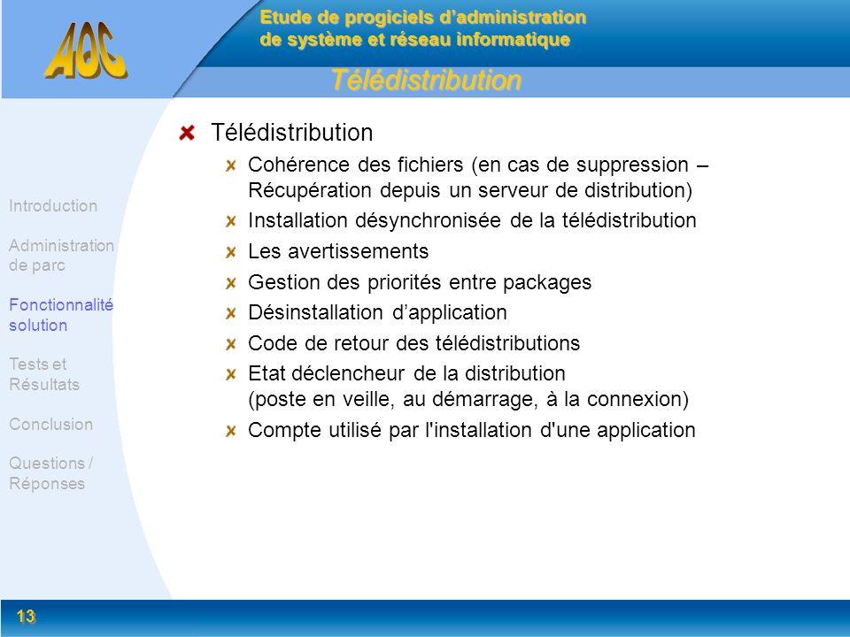 13 Télédistribution Télédistribution Cohérence des fichiers (en cas de suppression – Récupération depuis un serveur de distribution) Installation désy