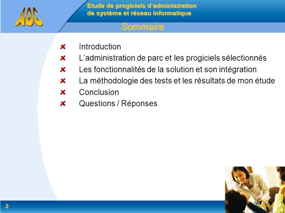 2 2 Introduction Ladministration de parc et les progiciels sélectionnés Les fonctionnalités de la solution et son intégration La méthodologie des test