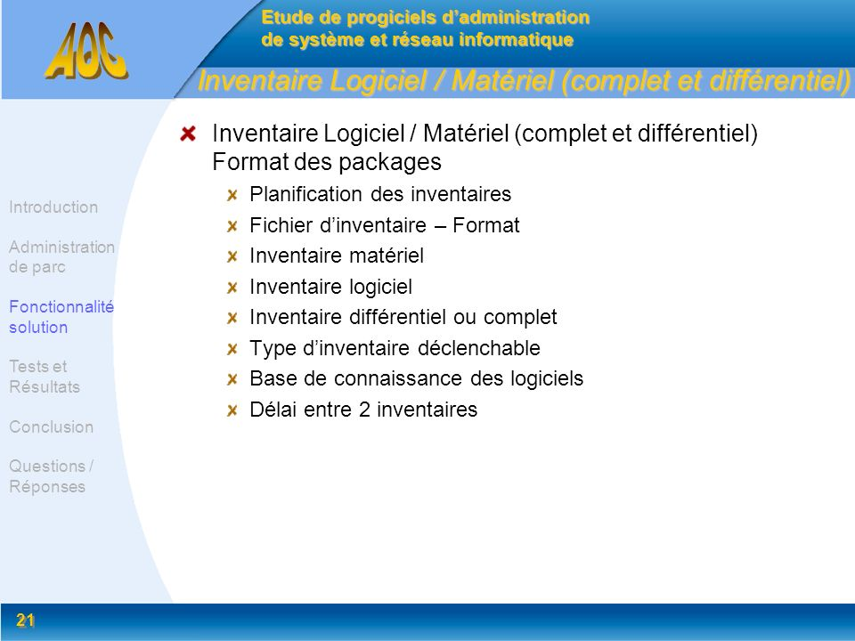 21 Inventaire Logiciel / Matériel (complet et différentiel) Inventaire Logiciel / Matériel (complet et différentiel) Format des packages Planification