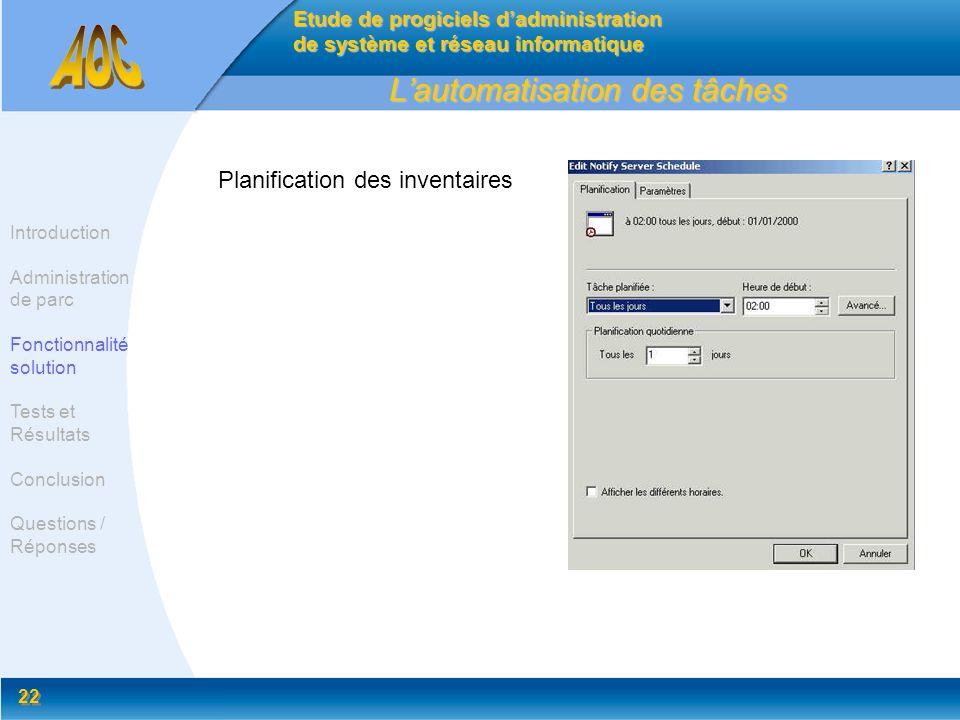 22 Lautomatisation des tâches Etude de progiciels dadministration de système et réseau informatique Introduction Administration de parc Fonctionnalité