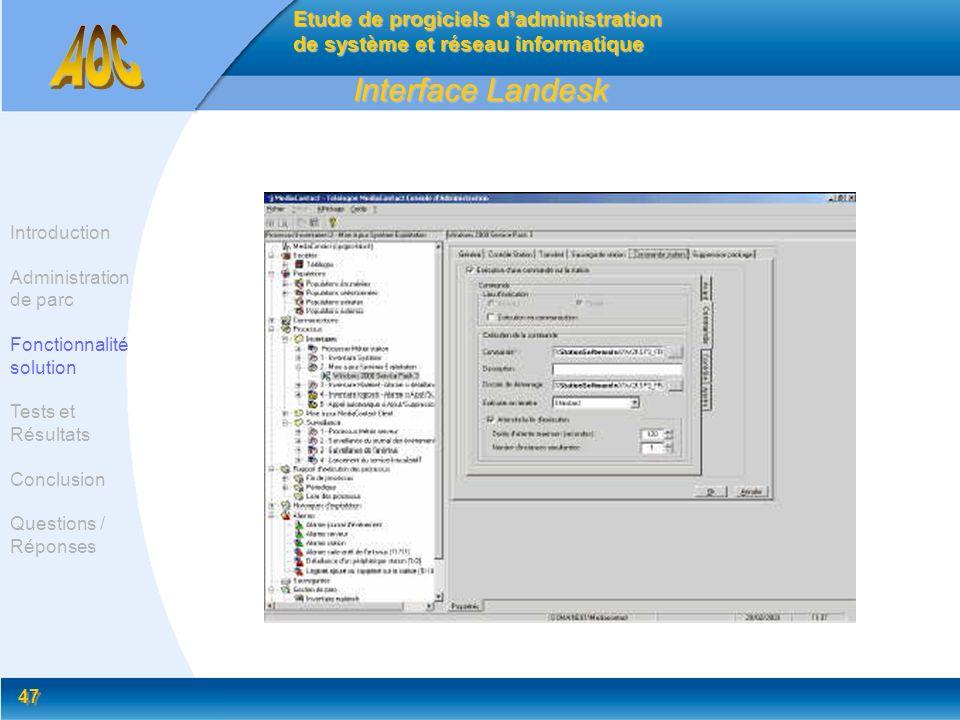 47 Interface Landesk Etude de progiciels dadministration de système et réseau informatique Introduction Administration de parc Fonctionnalité solution