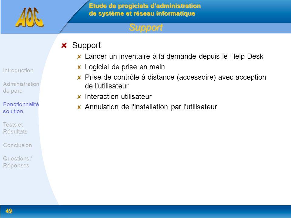 49 Support Support Lancer un inventaire à la demande depuis le Help Desk Logiciel de prise en main Prise de contrôle à distance (accessoire) avec acce