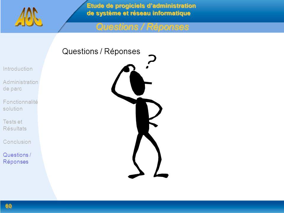 60 Questions / Réponses Introduction Administration de parc Fonctionnalité solution Tests et Résultats Conclusion Questions / Réponses Etude de progic
